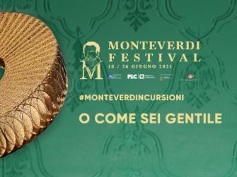Monteverdi Festival 2021: O come sei gentile